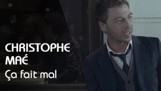 Christophe Maé — Ca Fait Mal
